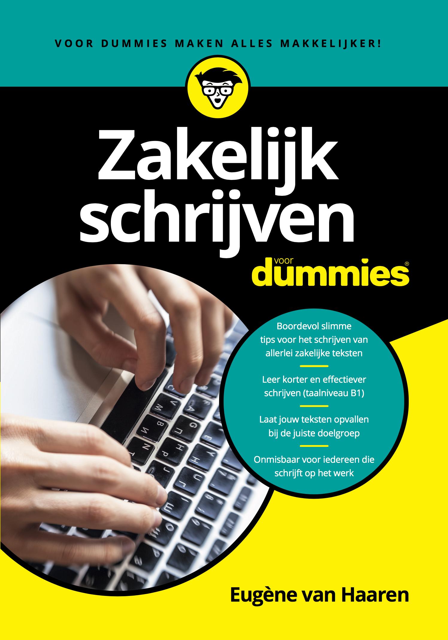 Zakelijk schrijven voor Dummies B1 schrijven Eugène van Haaren www.voornieuws.nl