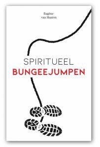 Spiritueel bungeejumpen Eugène van Haaren spiritualiteit